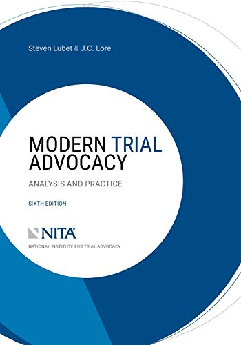 Compare Textbook Prices for Modern Trial Advocacy: Analysis and Practice NITA 6 Edition ISBN 9781601568984 by Steven Lubet,J.C. Lore