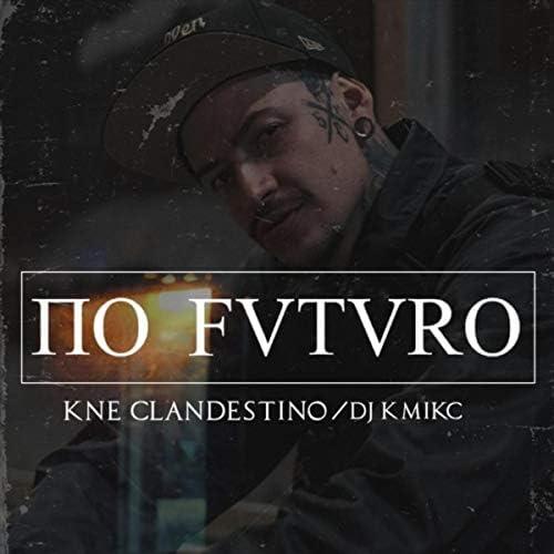 Kne Clandestino feat. Dj Km1kc