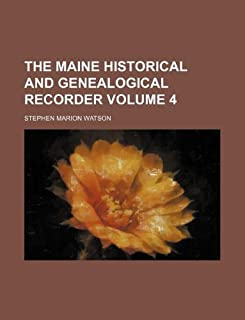 The Maine Historical and Genealogical Recorder Volume 4