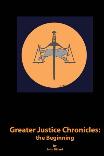 Greater Justice Chronicles: The Beginning