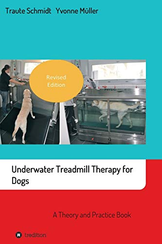 Underwater Treadmill Therapy for Dogs: A Theory and Practice Book