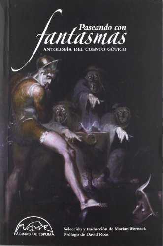 Paseando con fantasmas / Walking with ghosts: Antologia Del Cuento Gotico / Gothic Tale Anthology