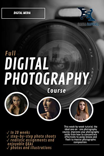 Full Digital Photography Course: Learn what you need to know in 20 Weeks (English Edition)