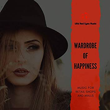 Wardrobe Of Happiness - Music For Retail Shops And Malls