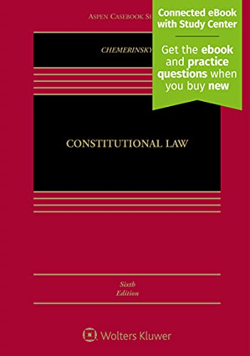 Compare Textbook Prices for Constitutional Law [Connected eBook with Study Center] Aspen Casebook 6 Edition ISBN 9781543813074 by Erwin Chemerinsky
