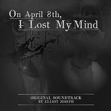 On April 8th, I Lost My Mind (Original Motion Picture Soundtrack)