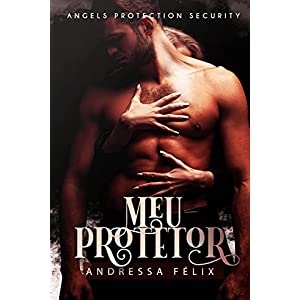 MEU PROTETOR: ANGELS PROTECTION SECURITY (Portuguese Edition)