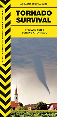 Tornado Survival: Prepare For & Survive a Tornado (Outdoor Skills and Preparedness)
