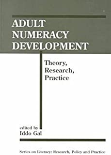 Adult Numeracy Development : Theory, Research, Practice