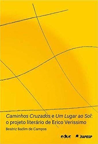 Caminhos Cruzados e Um Lugar ao sol: o Projeto Literário de Erico Verissimo