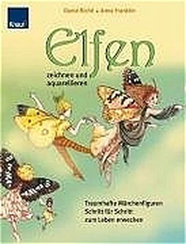 Elfen zeichnen und aquarellieren: Traumhafte Märchenfiguren Schritt-für-Schritt zum Leben erwecken