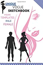 Vogue Sketchbook: Fashion Croquis Dedicated for Beginner Graphic Artists and Designers, Male and Female Body Templates Over 110 Pages Design and Draw Sketching Your Own Style
