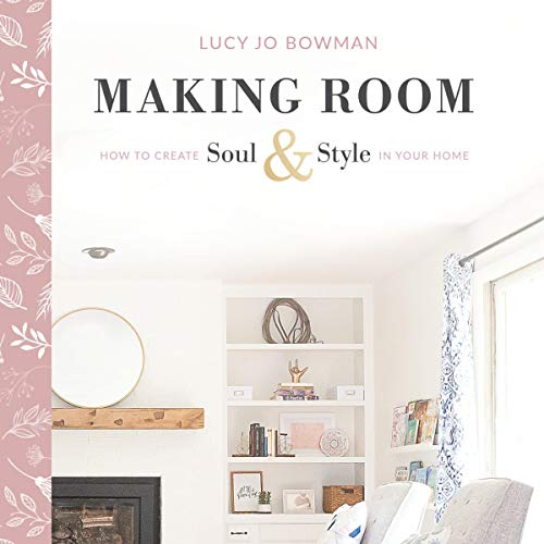 Making Room: How to Create Soul and Style in Your Home audiobook cover art