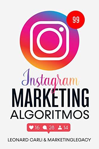 Instagram Marketing Algoritmos: Plan de negocios de 10000/mes usando su cuenta personal en redes sociales- Aprenda como ganar dinero online ahora mismo, convertirse en un influencer
