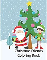 Christmas Friends Coloring Book: 25 Christmas Themed Coloring Pages-Great activity for toddlers-Kids Christmas Books-Reindeer Coloring pictures-Preschool Coloring book