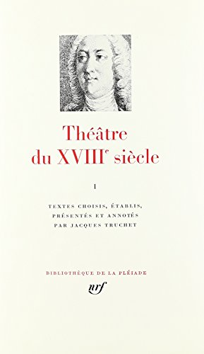 Théâtre du XVIIIe siècle, tome I 1700-1756