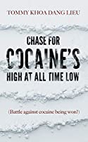 Chase for Cocaine's High at All Time Low: (Battle against cocaine being won?)