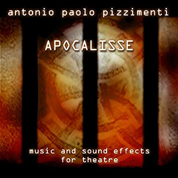 Apocalisse - Music and Sound Effects for Theatre