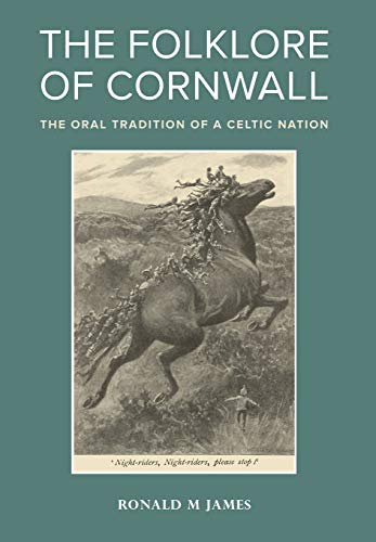 The Folklore of Cornwall: The Oral Tradition of a Celtic Nation