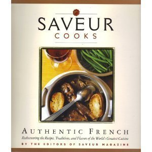 Saveur Cooks Authentic French 0811850692 Book Cover