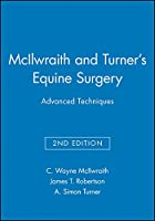 McIlwraith and Turner's Equine Surgery: Advanced Techniques