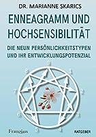 Enneagramm und Hochsensibilitaet: Die neun Persoenlichkeitstypen und ihr Entwicklungspotenzial