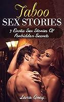Taboo Sex Stories: 3 Erotic Sex Stories Of Forbidden Secrets