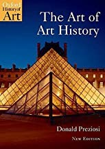 Donald Preziosi: The Art of Art History : A Critical Anthology (Paperback - Revised Ed.); 2009 Edition