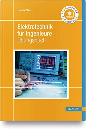 Elektrotechnik für Ingenieure: Übungsbuch