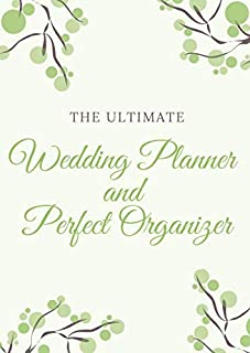 Wedding Planner and Perfect Organizer: Step-by-Step Guide to Creating Your Dream Big Day
