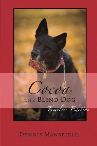 Cocoa the Blind Dog: A Daily Devotional about Devotion