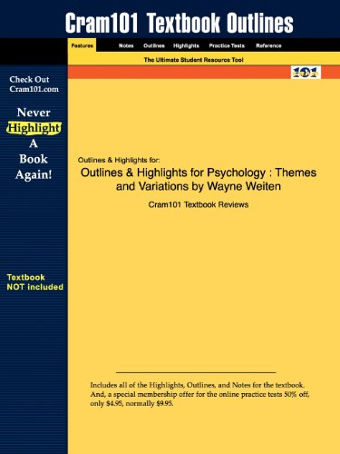 Outlines & Highlights for Psychology: Themes and Variations by Wayne Weiten