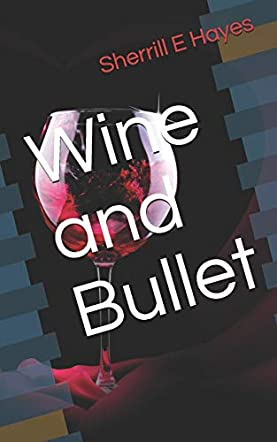 Wine and Bullet