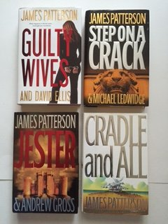 James Patterson (Set of 4) Guilty Wives; Step on a Crack; Jester; Cradle and All Binding