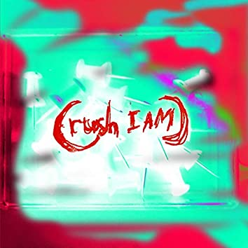 Crush (Am I)