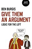 Give Them an Argument: Logic for the Left