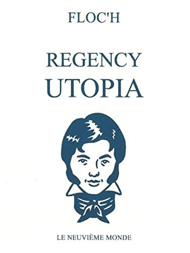 Characters of the Regency Utopia of the 1810's