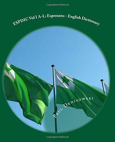 ESPDIC Vol I A-L: Esperanto - English Dictionary: 63,380 entries (ESPDIC 63,380) (Volume 1) (Esperanto Edition) (Paperback)