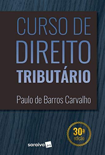 Curso de direito tributário - 30ª edição de 2019