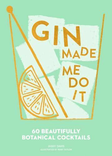 Davis, J: Gin Made Me Do It