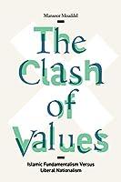 The Clash of Values: Islamic Fundamentalism Versus Liberal Nationalism