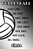 Volleyball Stay Low Go Fast Kill First Die Last One Shot One Kill Not Luck All Skill Elsa: College Ruled | Composition Book | Black and White School Colors