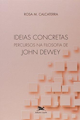 Ideias concretas - Percursos na filosofia de John Dewey