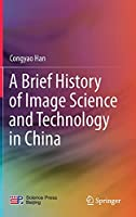 A Brief History of Image Science and Technology in China
