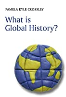 What is Global History? (What is History?)