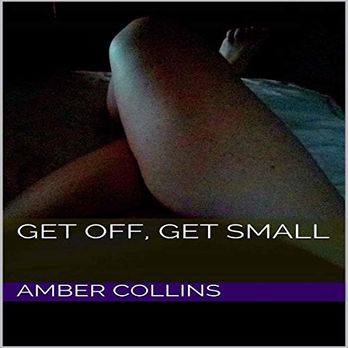 Get Off, Get Small Audiobook By Amber Collins cover art