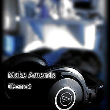 Make Amends (Demo)