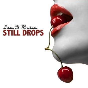 Still Drops