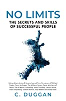 No Limits: The Secrets and Skills of Successful People