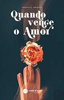 Quando Vence o Amor (Portuguese Edition)